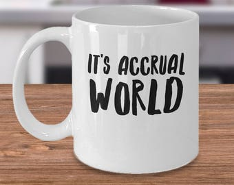 Funny Bookkeeper Mug - Accountant Gift Ideas - Gifts For Bookkeepers - It's Accrual World - Bookkeeper Coffee Cup