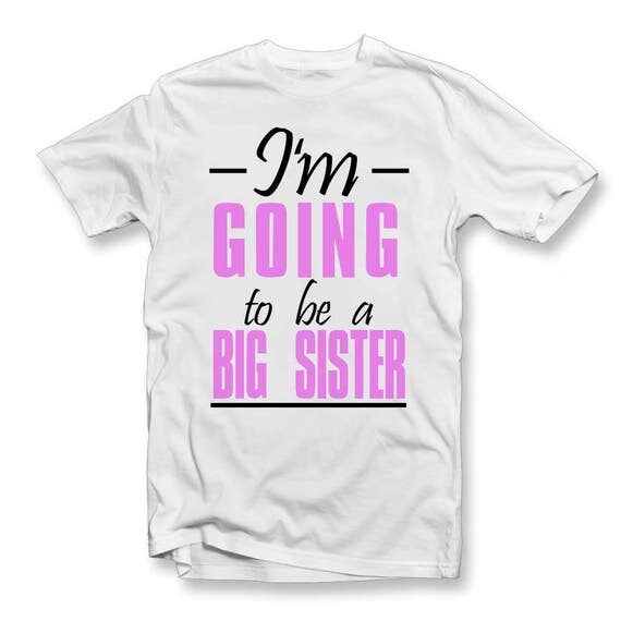 I 39 m going to be a big sister t shirt birth announcement for Big sister birth announcement shirts