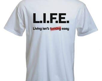 Funny Tshirt-life isn't easy Tee-quote Tshirt-insulting tshirt-festival Tshirt-beachwear-slogan Tee-statement tshirt-mens short sleeved Tee-