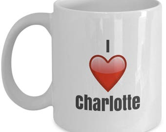 I Love Charlotte unique ceramic coffee mug Gifts Idea