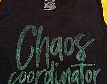 Chaos Coordinator shirt - glitter