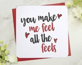 you make me feel the feels valentine, wedding, anniversary, birthday card - uk seller