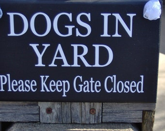 Dog In Yard Keep Gate Closed Wood Vinyl Sign K9 Beware Warning Pet Supply On Premises Security Private Home Decor New Puppy Gift Gate Sign