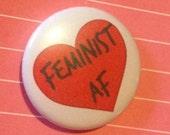 Feminist AF 1 inch pin