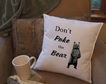 funny pillow/  decorative throw pillow cover/ father's day gift/ funny gift/ don't poke the bear pillow