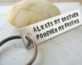Brother Keychain, Always My Brother, Forever My friend, aluminum bar, heart charm, personalize the back, brother gift, gift for brother