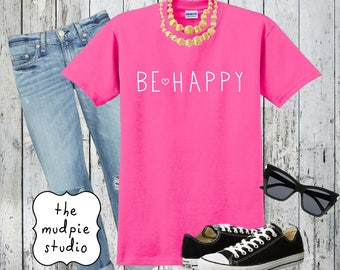 Be Happy Graphic T-Shirt - Youth or Adult