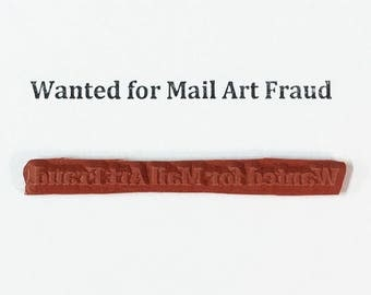 Wanted For Mail Art Fraud - Altered Attic Rubber Stamp - CLEARANCE - Funny Humor Quote Greeting - Art Craft Scrapbook Artist ATC Envelope