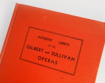 Vintage Gilbert and Sullivan Operas Authentic Libretti Hardcover Orange Book 1930s Collection of Popular Operas Music and Words D'Oyly Carte