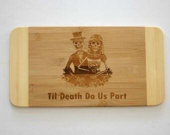 Skeleton Til death do us part Engraved Bamboo Wood Cutting Board Wedding Gift