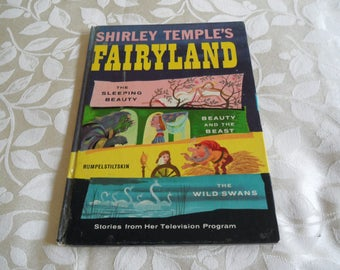 Shirley Temple's Fairyland Hard Cover Book Copyright 1958