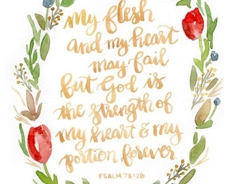 Hand lettered watercolor print 8x10 of Psalm 73:26 my heart and flesh may fail
