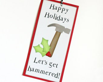 CLEARANCE 40% OFF - Christmas Wine Tag - Happy Holidays - Let's Get Hammered - Paper-Pieced Wine Tag