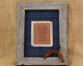 The Weather Outside is Frightful Weathered Wood Frame