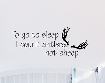 Large To go to sleep I count antlers not sheep Vinyl Wall Art
