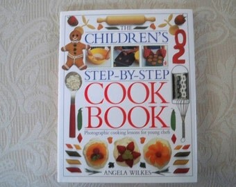 "Vintage Cookbook ""The Children's Step By Step Cook Book"" Angela Wilkes"