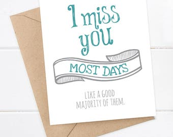 I miss you Card, Boyfriend Card, Funny Cards, Funny I miss you card, I miss you most days. like a good majority of them.