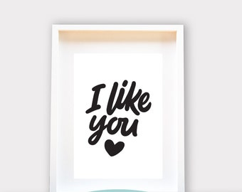 Valentines Day // I Like You // A4 Wall Art // Instant download // digital file