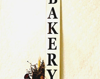 Bakery - Primitive Country Painted Wall Sign, Vertical Sign, Kitchen Decor, Bakery Decor, Christmas Gift, Kitchen Sign