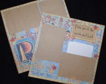 Girl or Boy I Love you to the moon and back 2~12x12 Premade Scrapbook Layouts