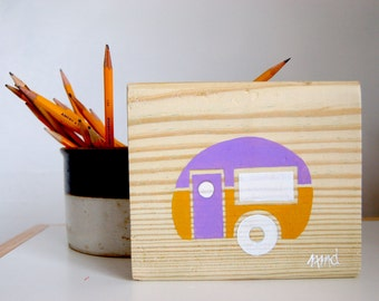 Little Camper - Remnant Pine Wood - Rustic Children's Room Art - Handpainted Original Nursery Art - Lavender and Yellow Little Trailer