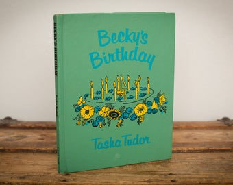 Becky's Birthday Book by Tasha Tudor, 1960 First Edition, Vintage 60s, Green HC Hardcover Picture Book, HB Hardback, Illustrated