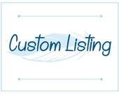 Custom Listing for Rhea Amor Dean