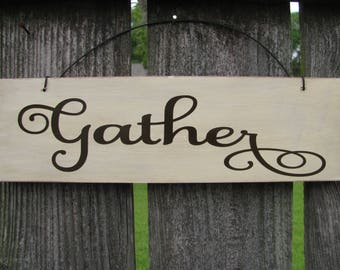 2735 Gather wood sign