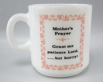 Vintage Milk Glass Mother's Day Prayer Mug Coffee Cup- Grant Me Patience Lord
