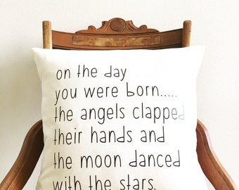 nursery pillow cover, on the day you were born the angels clapped their hands and the moon danced with the stars, new baby gift