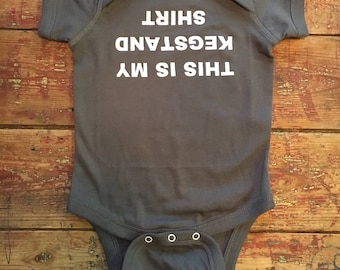 Keg stand onesie~ keg stand T Shirt~Kids funny shirt~Kids party shirt~childrens funny tshirt~funny baby~Keg Stand~Beer~College~Party