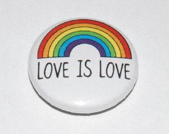 Love Is Love Button Badge 25mm / 1 inch LGBT Rainbow Gay Lesbian