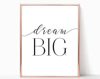 SALE -50% Dream Big Digital Print Instant Art INSTANT DOWNLOAD Printable Wall Decor
