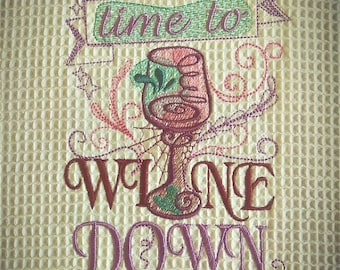 Time To Wine Down   Machine Embroidery Designs   4x4 And 5x7   Kitchen  Towels Embroidery