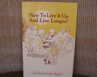 1977 How to Live It up And Live Longer! by Prevention Magazine