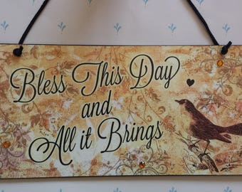 Bless This Day and All It Brings Sign Decorative Plaque
