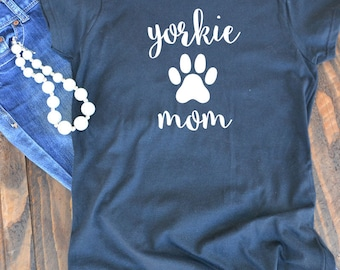 Yorkie mom t-shirt  - Yorkshire Terrier woman's graphic t-shirt - dog mom