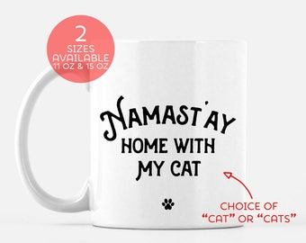 Namast'ay Home with my Cat | Namaste At Home Mug | Yoga Gift | Cat Lover | Animal Lover | Cat Mom | Cat Dad |  Crazy Cat Lady