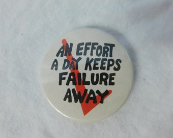 Vintage 1970s 70s New Old Stock Pinback -An Effort A day Keeps Failure Away- Pin or Button  DR20