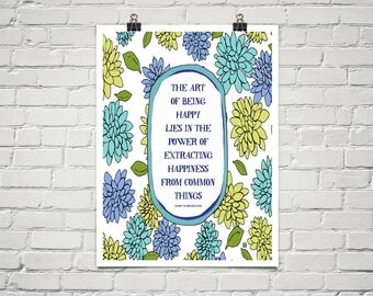 The Art of Being Happy 18x24 Art Poster Giclee Typography Blue Floral Lisa Weedn