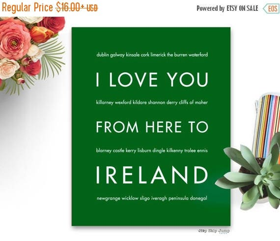 Mothers Day SALE Ireland art, Ireland sign, Ireland gift, Ireland decor, St Patricks Day, Ireland Wedding, Art Print, I Love You From Here T