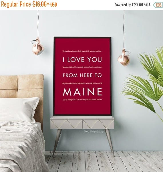 Mothers Day SALE Maine Decor, Gift Idea, Maine Wall Art, I Love You From Here To MAINE, Travel Poster, New England State Poster