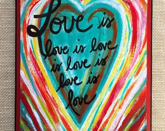 Love is love is love. Original painting by Susie Carranza. Acrylics on wood. 9 1/2 by 6 1/2 inches. Inspirational art. 40% donation to ACLU.