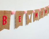 Be Mine Burlap Banner Bunting with Pom Poms and White Hearts Valentine's Day