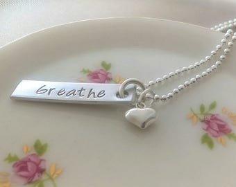 Breathe necklace, breathe stamped jewelry, stamped breathe, Breathe, breathe jewelry, just breathe, inspirational necklace breathe, breath