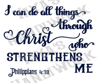 I can do all things through Christ who strengthens me - Digital file - INSTANT DOWNLOAD - svg, png, pdf, silhouette