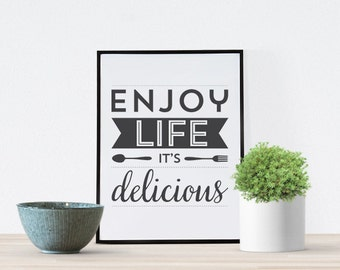 Food Kitchen print - Enjoy Life its Delicious - Black and white modern minimal wall decor art - motivational quote saying script lettering