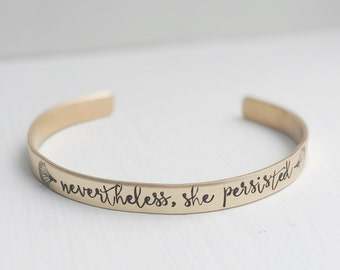 Nevertheless She Persisted Cuff Bracelet Gold Brass Elizabeth Warren Solidarity Patriarchy Motivational Inspirational Jewelry