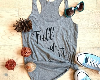 Full Of It. Women's Eco Tri-Blend Tanks. Women Clothing. Fun Tank Top. Best Tank Top. Women's Tank Top. Women's T-shirt.
