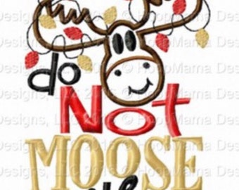 Do not moose with me! - Holiday applique shirt - Christmas shirt - applique design -monogram shirt - Christmas